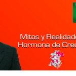 Mitos y Realidades de la Hormona de Crecimiento con Arturo Guizar