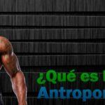 ¿Qué es la antropometría?