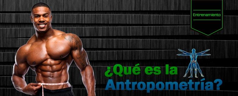 Qué es la antropometría